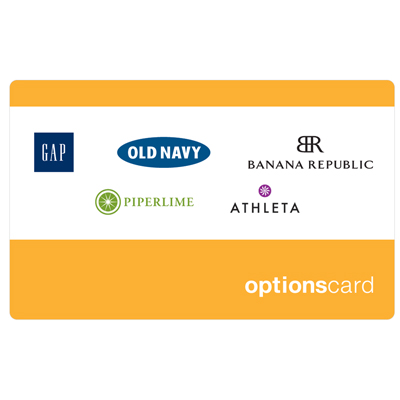 THE OPTIONS<sup>&reg;</sup> $25 Gift Card - This gift card is perfect for every recipient and every lifestyle. It can be used at over 3,000 Gap, Banana Republic, PiperLime, Athleta and Old Navy stores nationwide, as well as their Factory and Outlet stores, and online.